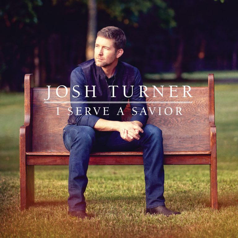 Album Review: Josh Turner&#8217;s <em>I Serve A Savior</em>